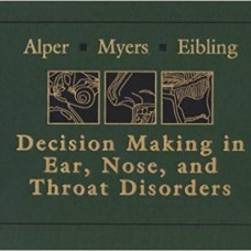 DECISION MAKING IN EAR,NOSE,AND    THROAT DISORDERS