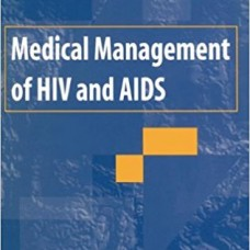MEDICAL MANAGEMENT OF HIV AND AIDS