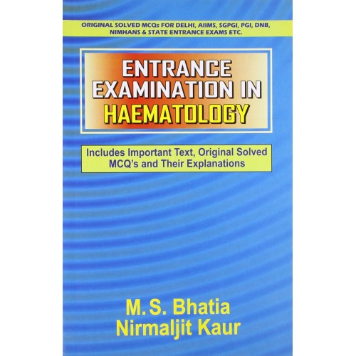 Entrance Examination in Hematology: Includes Important Text, Original  Solved MCQ's and Their Explanations