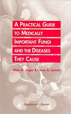 A Practical Guide To Medically Important Fung...