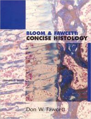 Bloom & Fawcetts Concise    Histology        ...