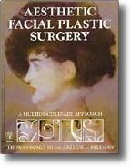 Aesthetic Facial Plastic Surgery A Multidisci...