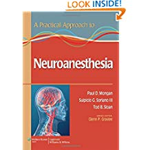 A Practical Approach To Neuroanesthesia