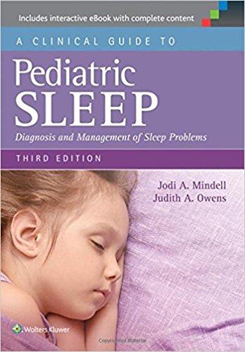 A Clinical Guide To Pediatric Sleep: Diagnosi...