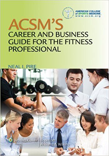 Acsm's Career And Business Guide For The Fitn...