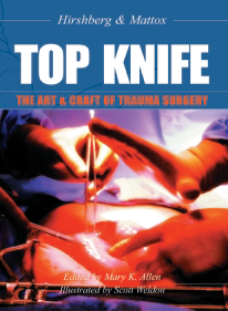 Top Knife : The Art & Craft Of    Trauma Surg...
