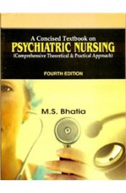 A Concised Textbook On Psychiatric Nursing : ...