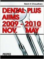 Dental Plus Aiims--nov. 2009 - May 2010