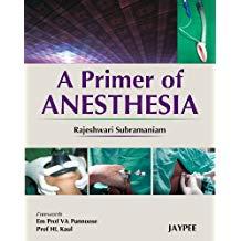 A Primer Of Anesthesia